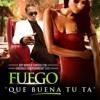 Fuego - Que Buena Tu Ta' (Mamboyz Remix)