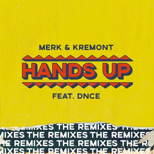 Merk & Kremont - Hands Up (MorganJ Remix) [Ft. DNCE]
