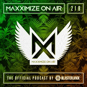 Blasterjaxx - Maxximize On Air 218 2018-08-11 Artwork