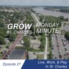 "Live, Work, & Play in St. Charles | Grow St. Charles ""Monday Minute"" Ep. 27"