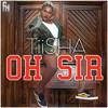 Tiisha - Oh Sir (prod by DatBeatGod)