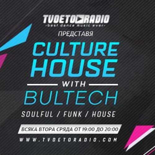 Culture House 001 With BULTECH @TVOETO RADIO