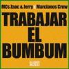 Marcianos Crew X MC Zaac Y Jerry - Trabajar El Bumbum