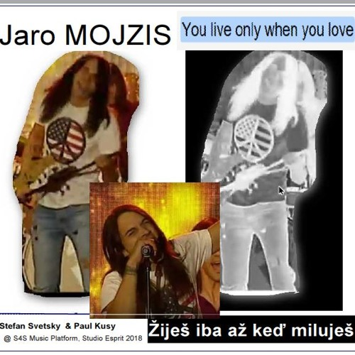 You live only when you love - Jaro MOJZIS (Zijes Iba Ked Milujes)