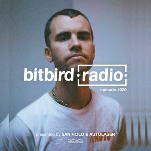 San Holo & AutoLaser - bitbird Radio 020 2018-08-10 Artwork