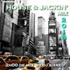 HOUSE & JACKIN