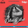 Dilbar Dilbar (Remix) - Deejay Shad