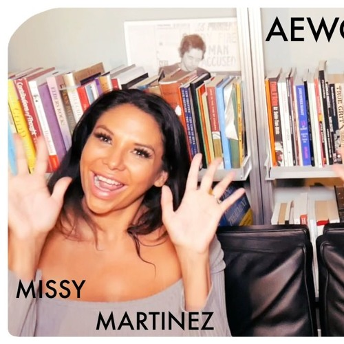 AEWCH 38: MISSY MARTINEZ or HOW TO ADULT