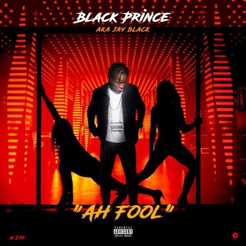 Black Prince aka Jay Black - Ah Fool
