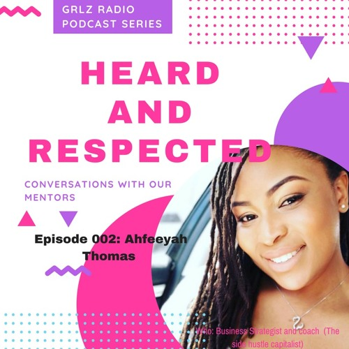Heard and Respected with Ahfeeyah Thomas