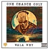 One Chance Only (Fimi Yh)