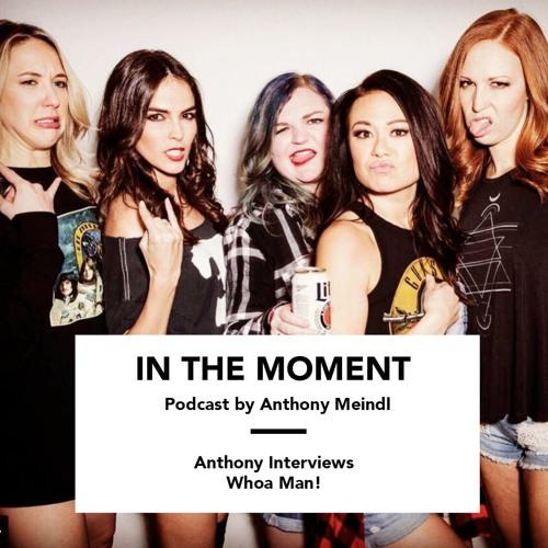 Anthony Interviews Whoa Man!