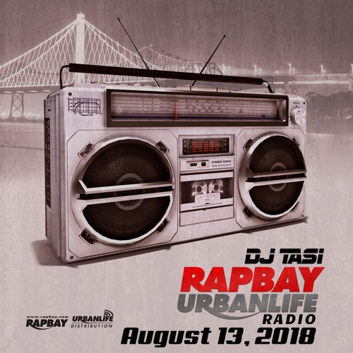 Rapbay Urbanlife 2 Tight Radio August 13, 2018 w/ DJ Tasi by