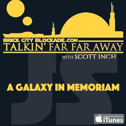 Talkin' Far Far Away | A Galaxy In Memoriam
