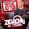 Download PODCAST 010# DJ ZIGÃO DA BRASILIA [ DJ ZIGÃO DA BRASILIA ] Mp3