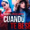 Becky G, Paulo Londra - Cuando Te Besé (Remix by Victoria Aguilera) Portada del disco