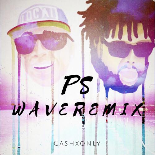 PS Wave Remix CashXonly