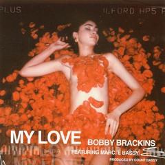 My Love (feat. Marc E. Bassy)