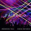 Da Radio - AntoPlayz feat Brandon Taul