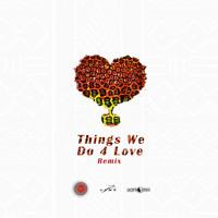 Things We Do 4 Love Rmx (ft. KiDi & Sarkodie)