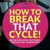 How To Break That Cycle