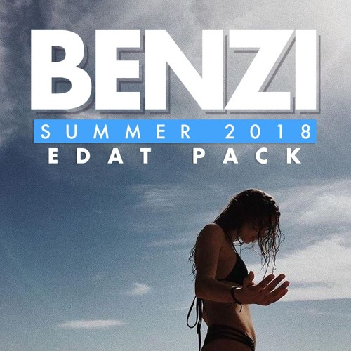 BENZI - SUMMER 2018 EDAT PACK