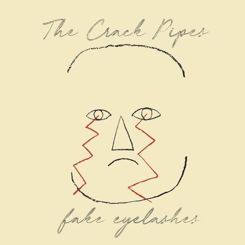 The Crack Pipes – Fake Eyelashes