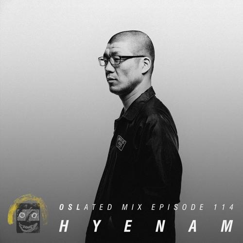 Oslated Mix Episode 114 - Hyenam