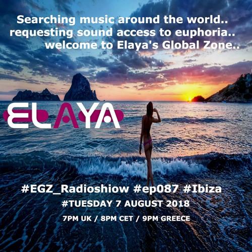 Elaya: EGZ (Elaya's Global Zone) Episode 087 Radio Show @ INSOMNIA FM (07.08.2018)