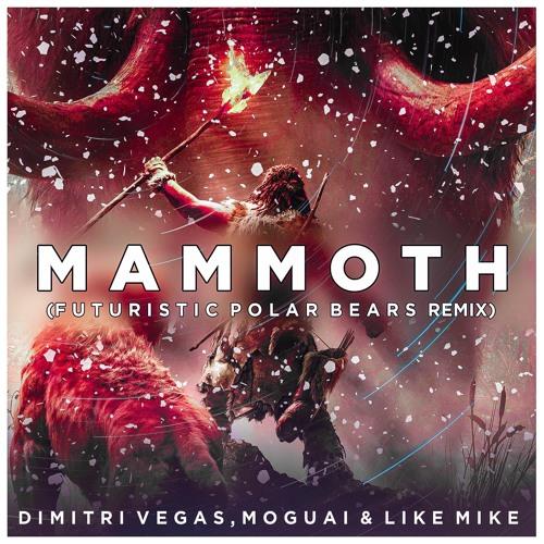 Dimitri Vegas, Moguai & Like Mike - Mammoth (Futuristic Polar Bears Remix)