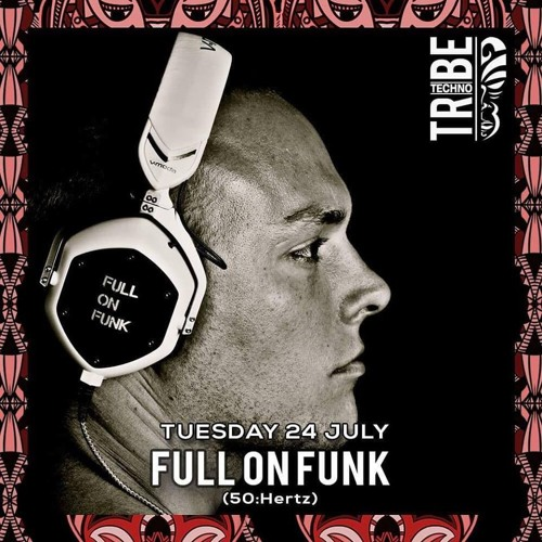 Full On Funk Live At Techno Tribe, Sugar Factory, Amsterdam (24 - 07 - 18)