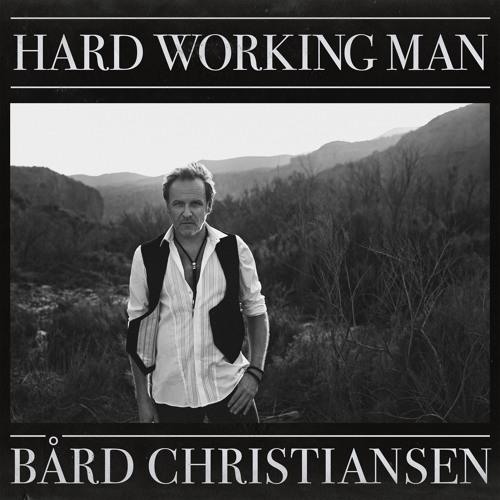 Bård Christiansen - Hard Working Man