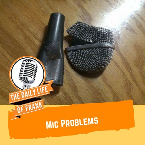 Mic Problems (The Daily Life of Frank)