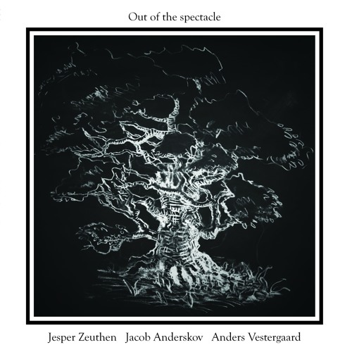 Zeuthen/Anderskov/Vestergaard - Out of the Spectacle Excerpts
