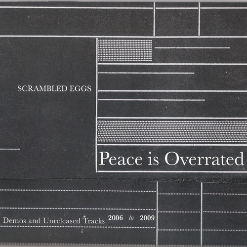 Scrambled Eggs - Peace Is Overrated & War Misunderstood [2010]