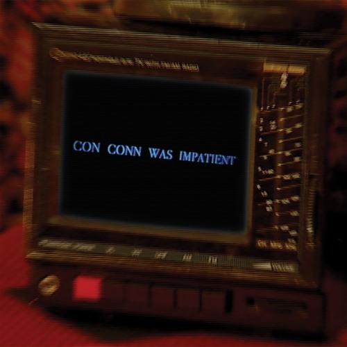 Connan Mockasin - Con Conn Was Impatient