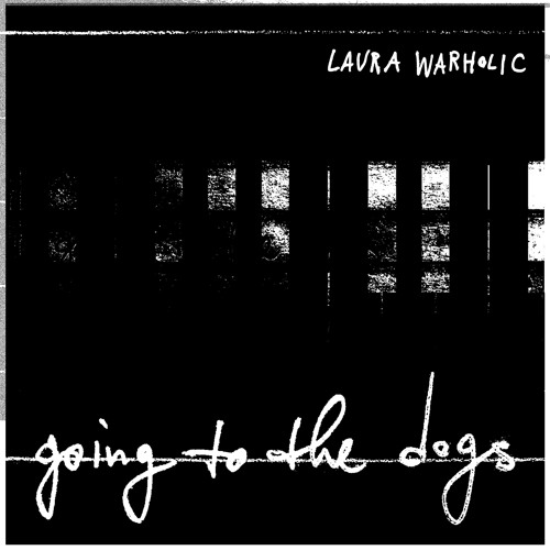 LAURA WARHOLIC - GOING TO THE DOGS