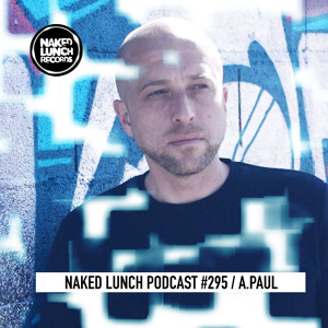 A.Paul - Naked Lunch Podcast 295 2018-08-14 Artwork