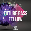 Future Bass FELLOW | Ableton Template (Get 10 DAW Templates Every Month For $19.9)
