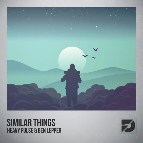 Heavy Pulse & Ben Lepper - Similar Things