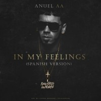 Cover mp3 ANUEL AA - IN MY FEELINGS (SPANISH VERSION)