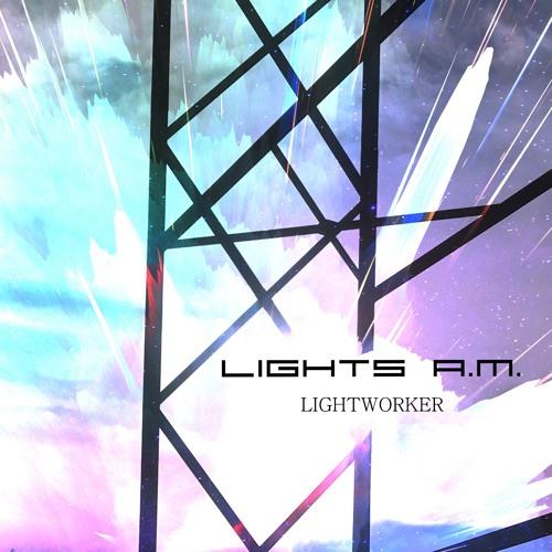 Lights A.M. - Lightworker