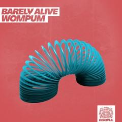 Barely Alive - Wompum