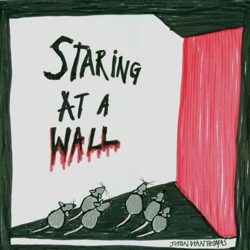 Justin Dean Thomas - Staring At A Wall