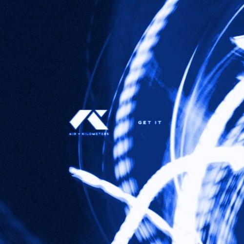 AIR + KILOMETERS - Get It (.fm remix)