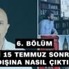 Ismail Sezgin(202) Ailesi 15 Temmuz sonrası yurtdışına nasıl çıktı - Kerim Balcı 6