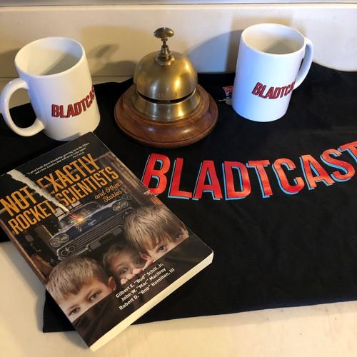 "Bladtcast #290 - ""Not Exactly Bladtcast Scientists (with author John MacIlroy)"""