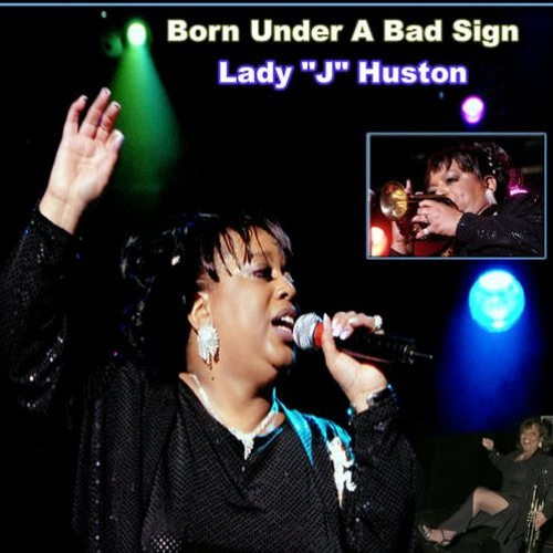 """Queen Trumpeter of the Blues Lady """"J"""" Huston"""