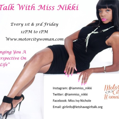 Girl Talk With Miss Nikki 08 - 03 - 18