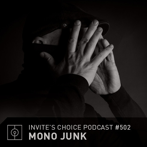 Invite's Choice Podcast 502 - Mono Junk